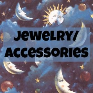 Jewelry and Accessories!